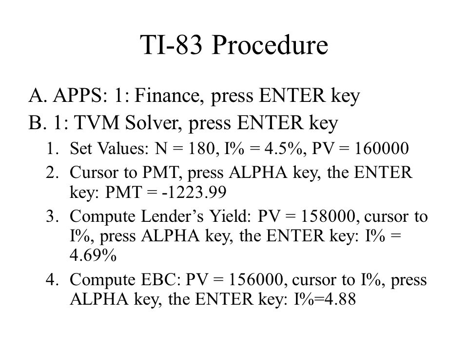 TI-83 Procedure APPS: 1: Finance, press ENTER key