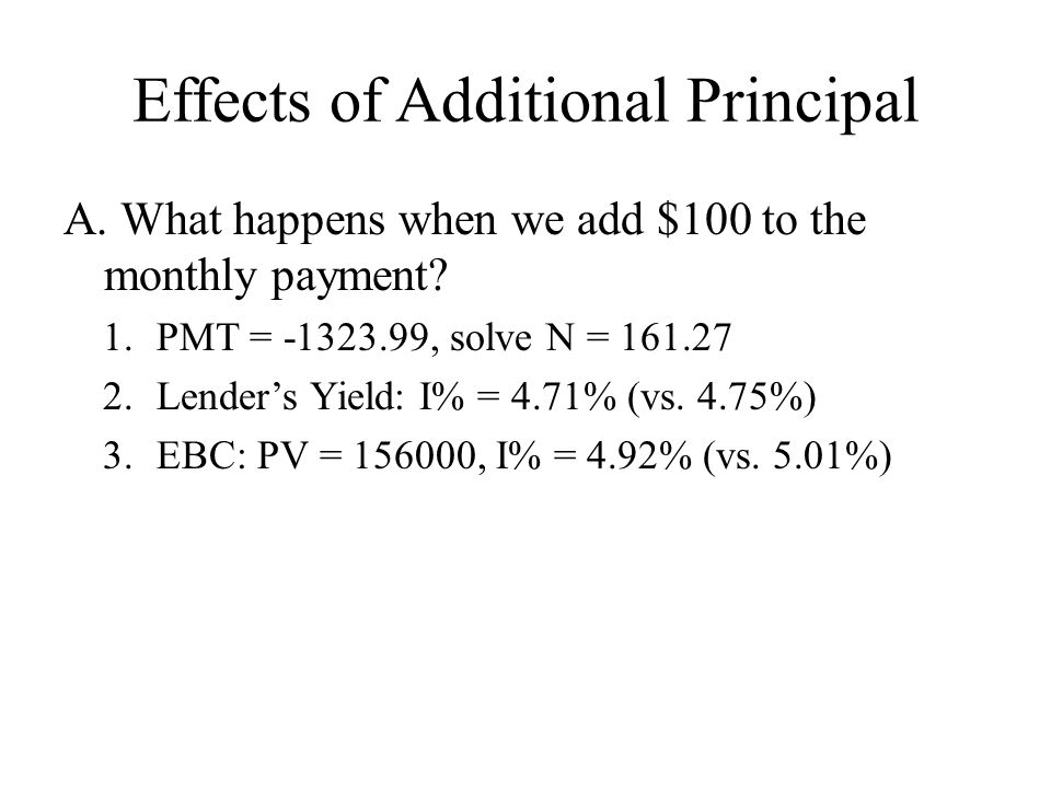 Effects of Additional Principal