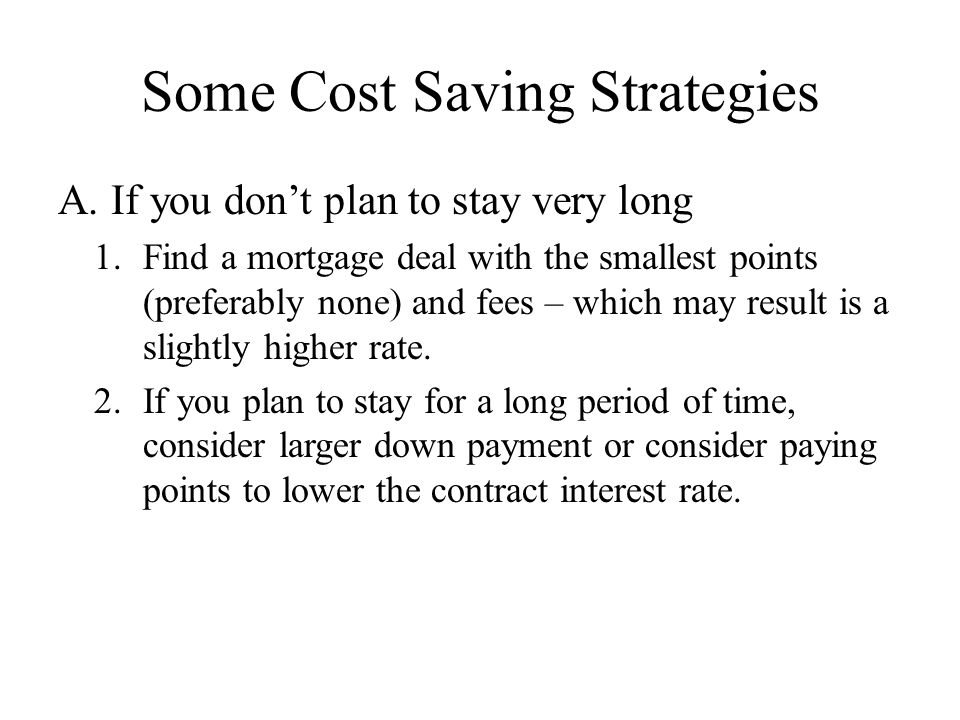 Some Cost Saving Strategies