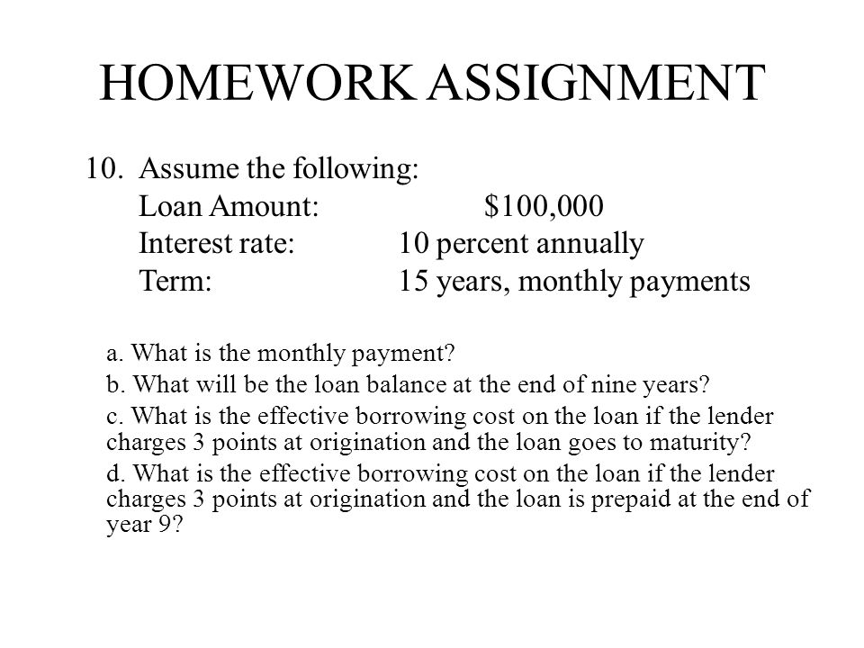 homework assignment 10. Assume the following: Loan Amount: $100,000