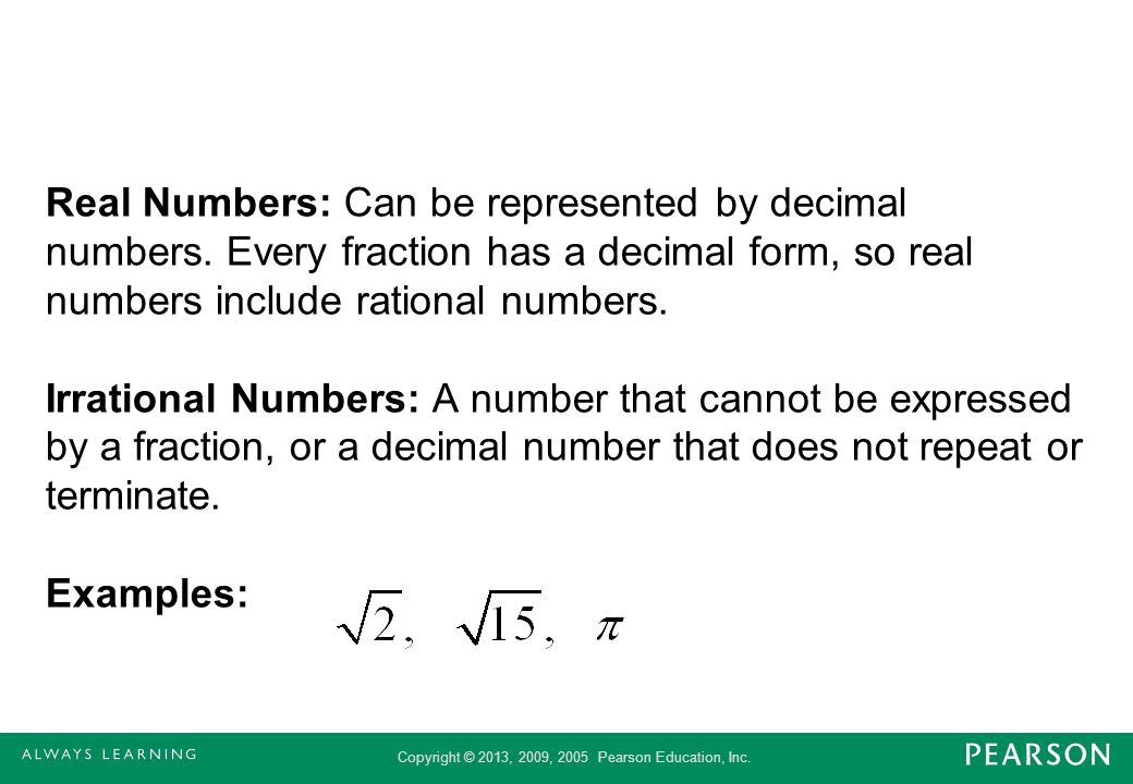 Real Numbers: Can be represented by decimal numbers