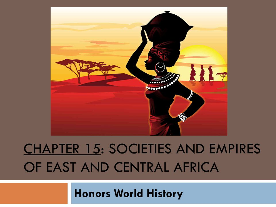 Chapter 15: Societies and Empires of East and Central Africa