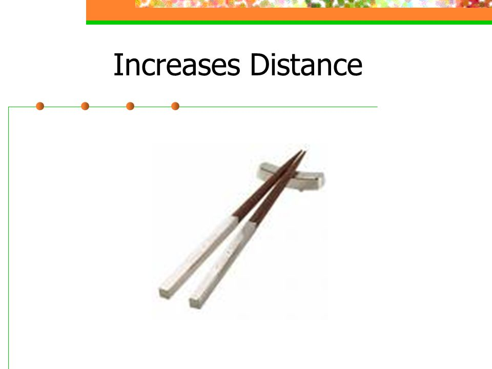 Increases Distance