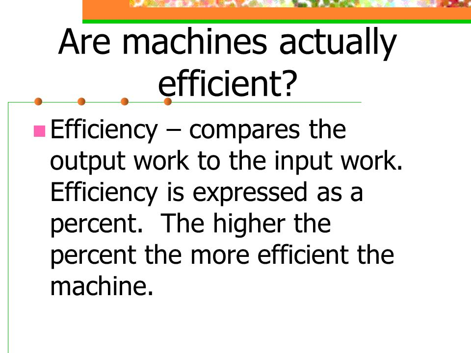 Are machines actually efficient
