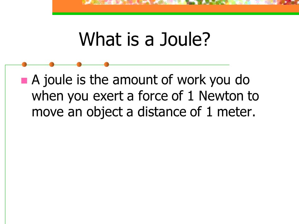 What is a Joule.