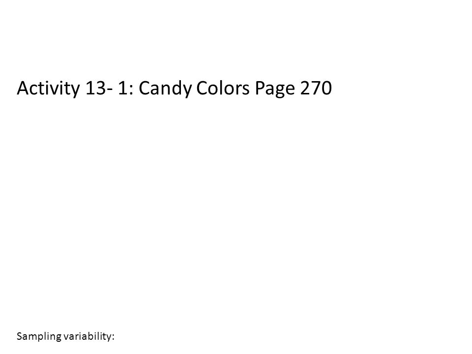 Activity 13- 1: Candy Colors Page 270