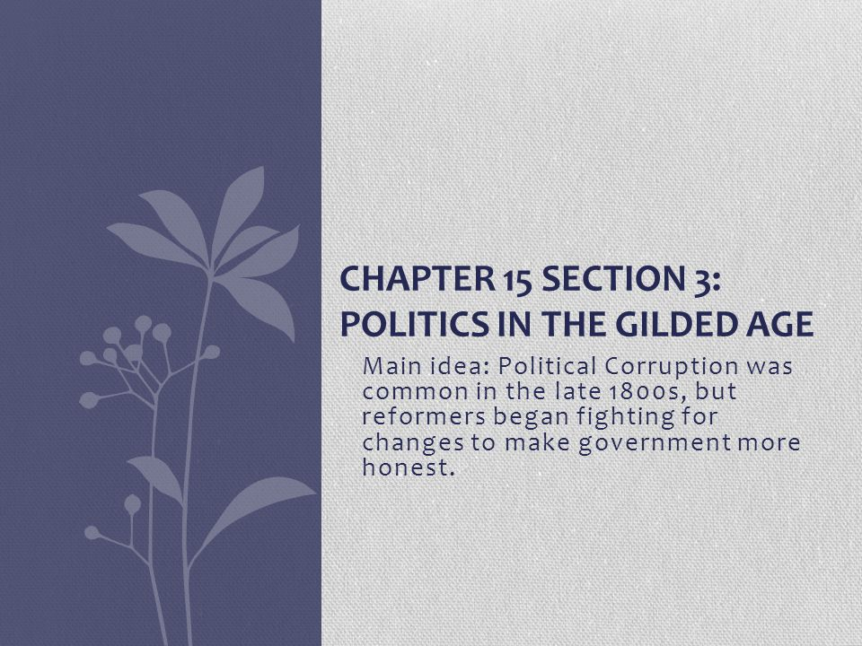 Chapter 15 Section 3: Politics in the Gilded Age
