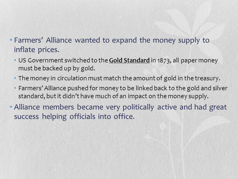 Farmers' Alliance wanted to expand the money supply to inflate prices.