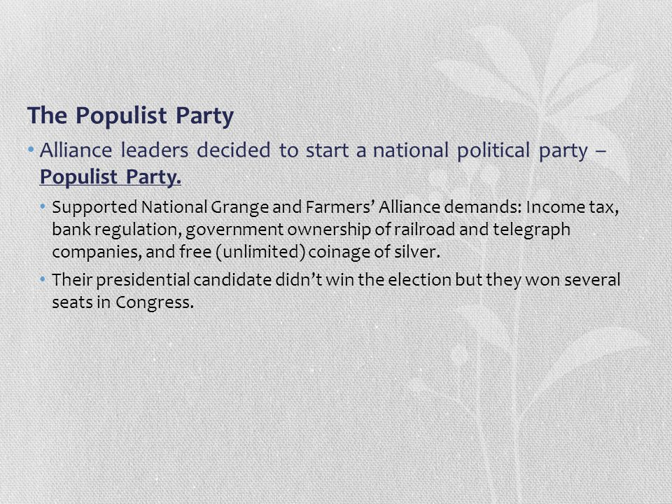 The Populist Party Alliance leaders decided to start a national political party – Populist Party.