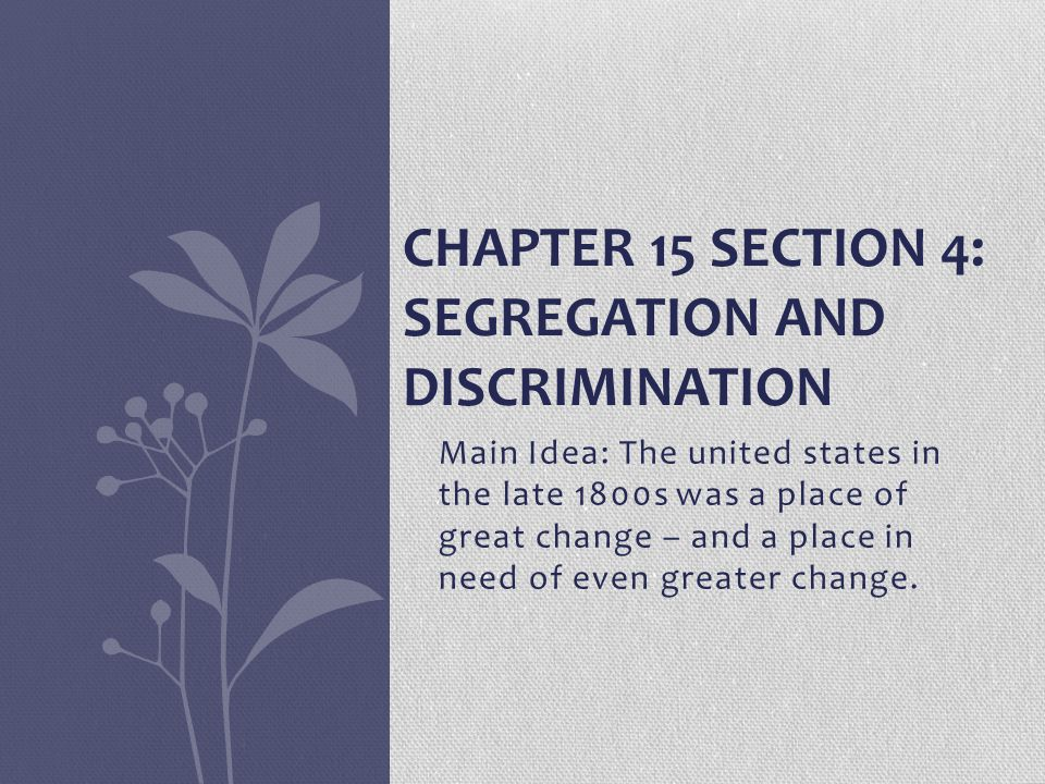 Chapter 15 Section 4: Segregation and Discrimination