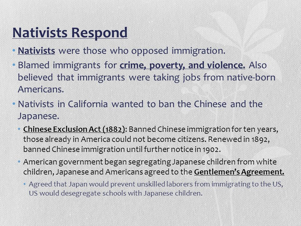 Nativists Respond Nativists were those who opposed immigration.