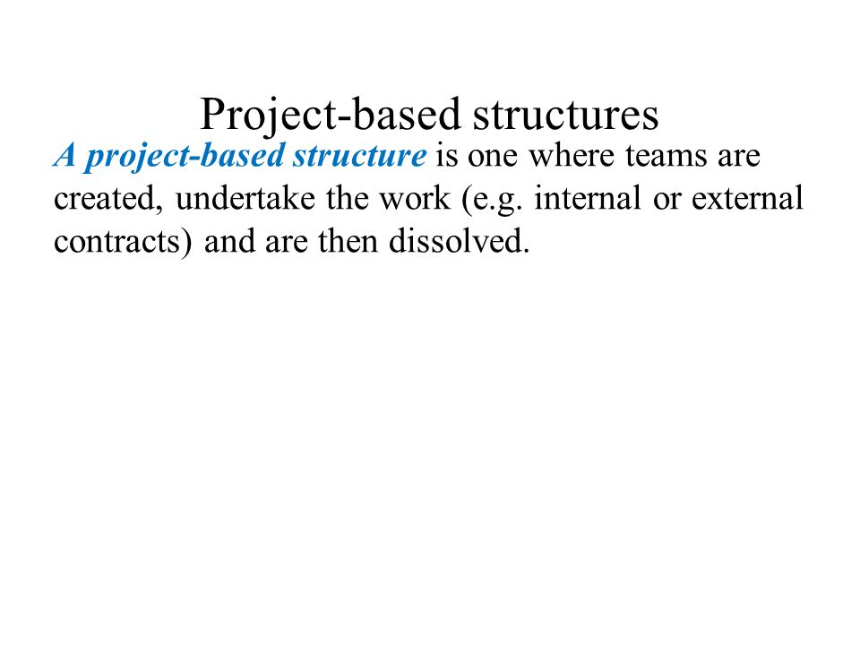 Project-based structures