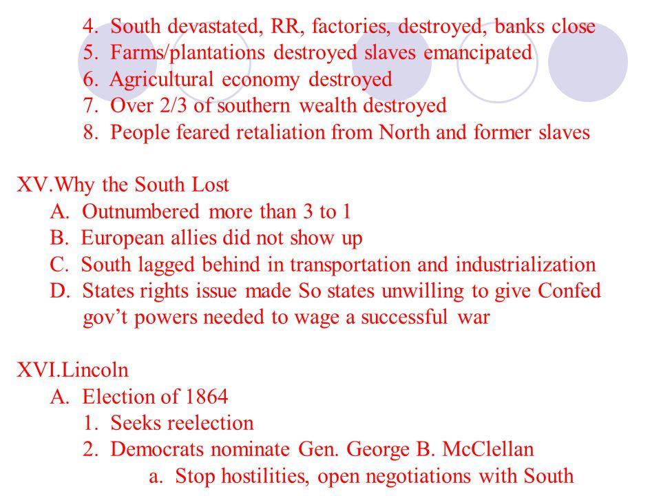 4. South devastated, RR, factories, destroyed, banks close