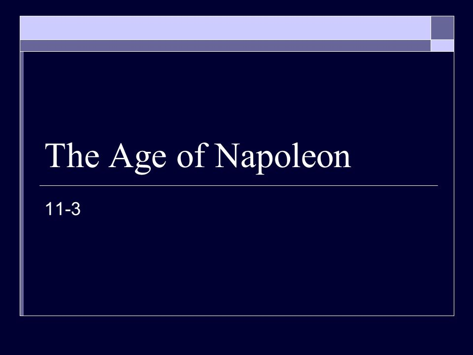 The Age of Napoleon 11-3