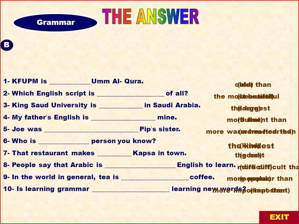 THE ANSWER Grammar A B the kindest EXIT