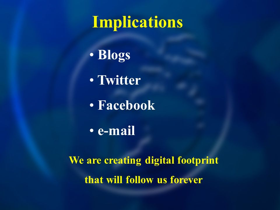 We are creating digital footprint that will follow us forever