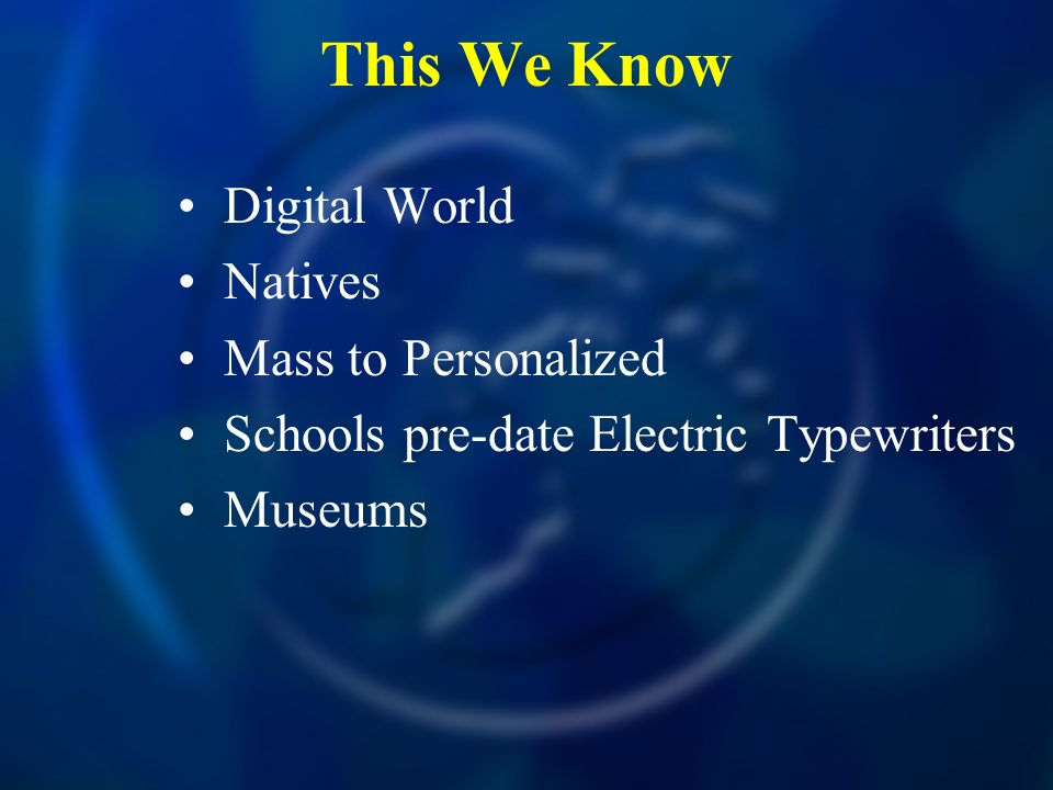 This We Know Digital World Natives Mass to Personalized