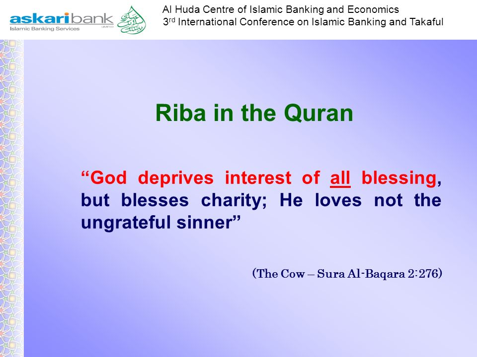 Riba in the Quran God deprives interest of all blessing, but blesses charity; He loves not the ungrateful sinner