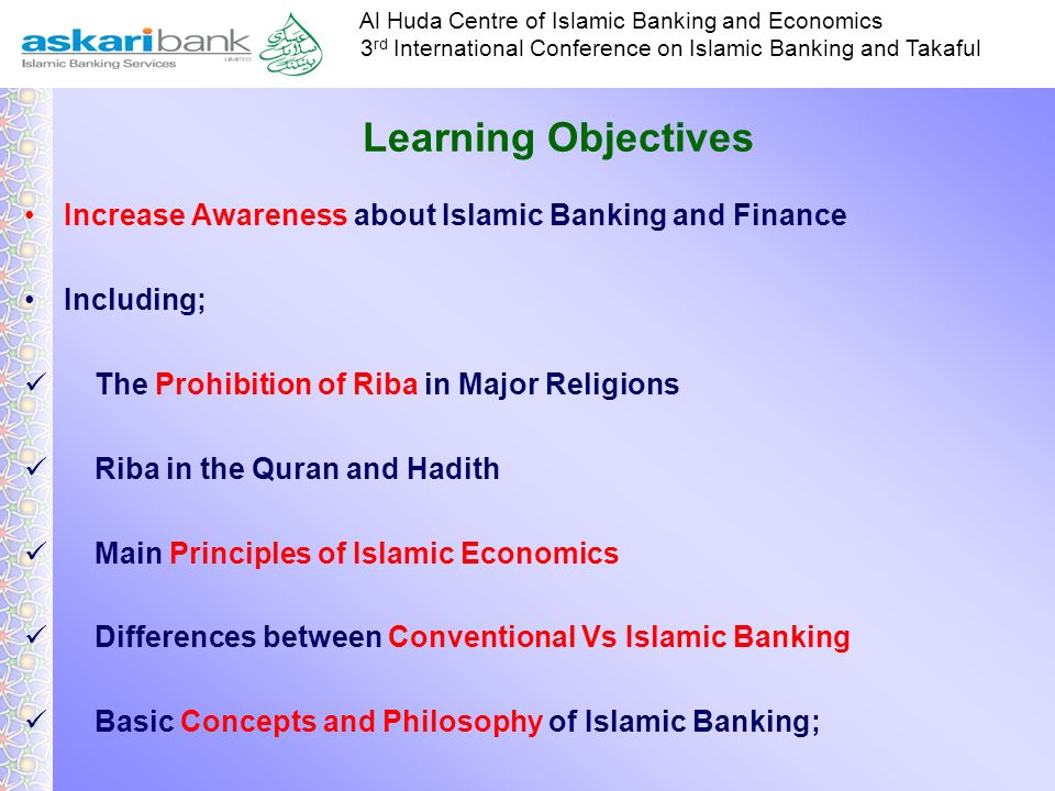 Learning ObjectivesIncrease Awareness about Islamic Banking and Finance. Including; The Prohibition of Riba in Major Religions.
