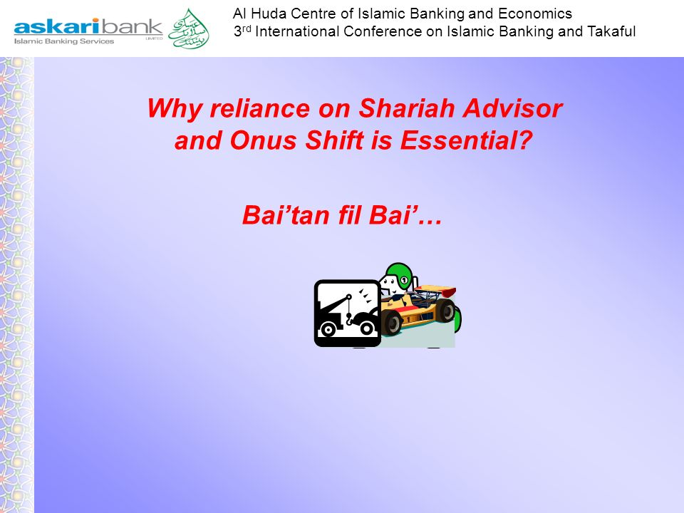 Why reliance on Shariah Advisor and Onus Shift is Essential
