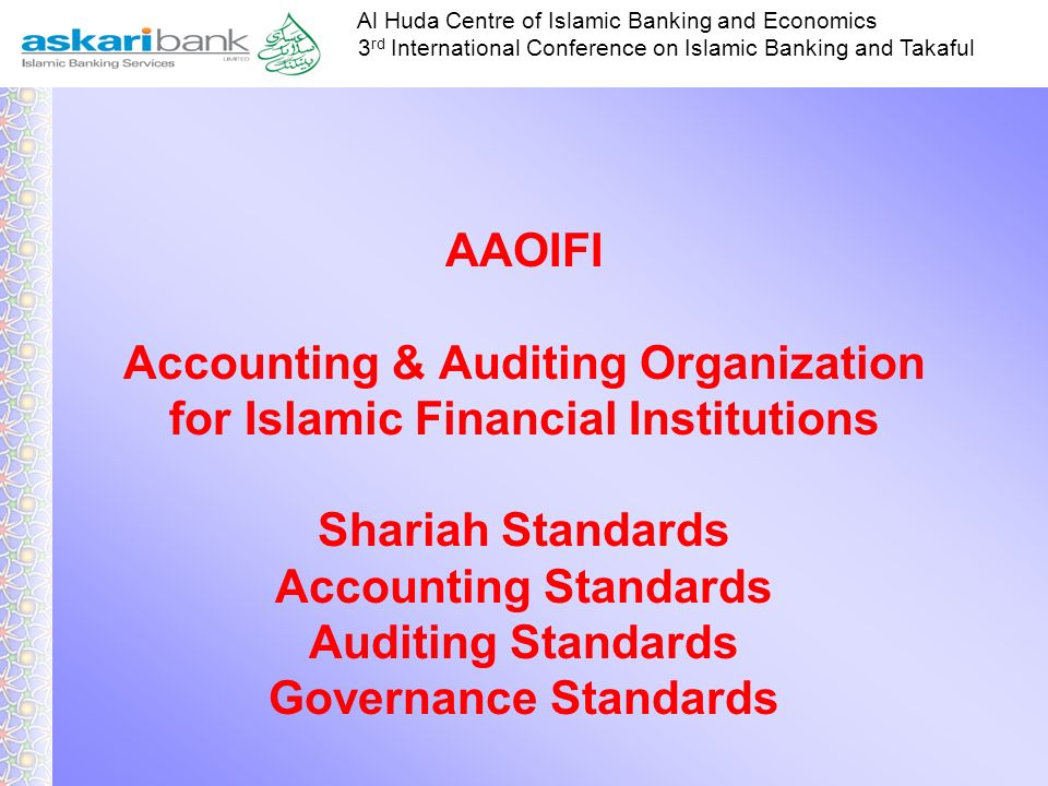 AAOIFI Accounting & Auditing Organization for Islamic Financial Institutions Shariah Standards Accounting Standards Auditing Standards Governance Standards