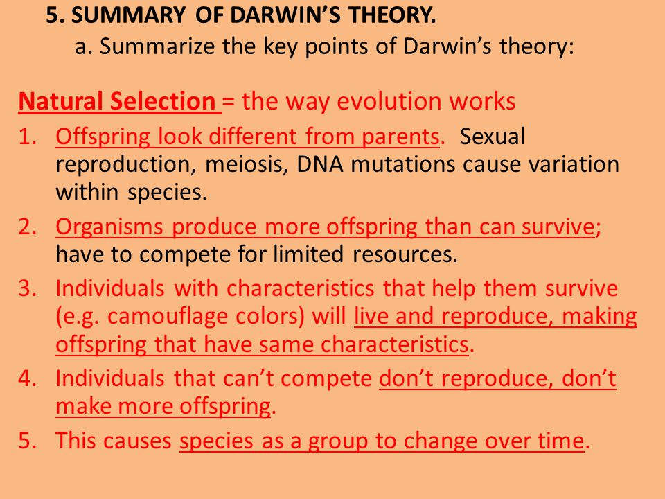 Natural Selection = the way evolution works