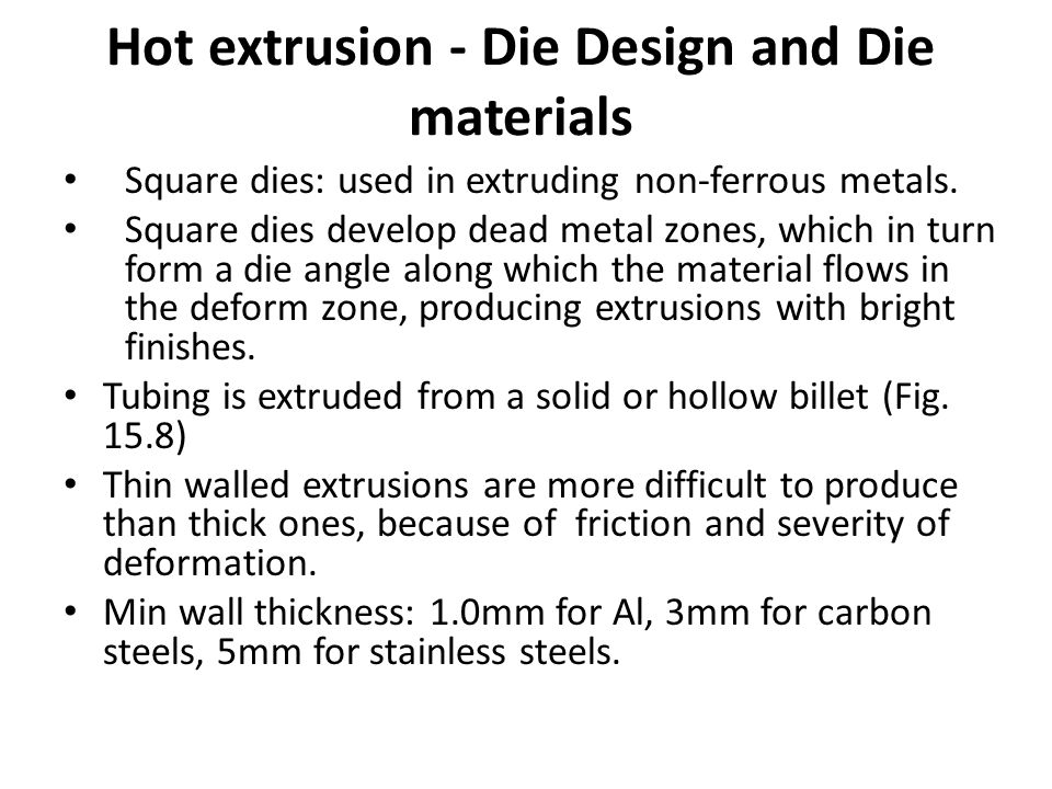 Hot extrusion - Die Design and Die materials