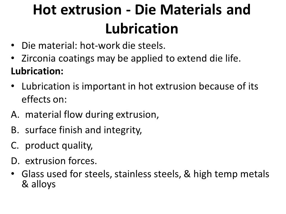 Hot extrusion - Die Materials and Lubrication