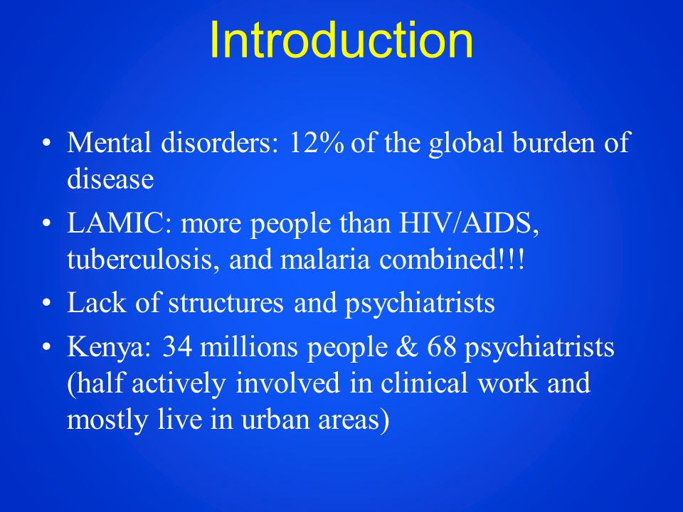 Introduction Mental disorders: 12% of the global burden of disease