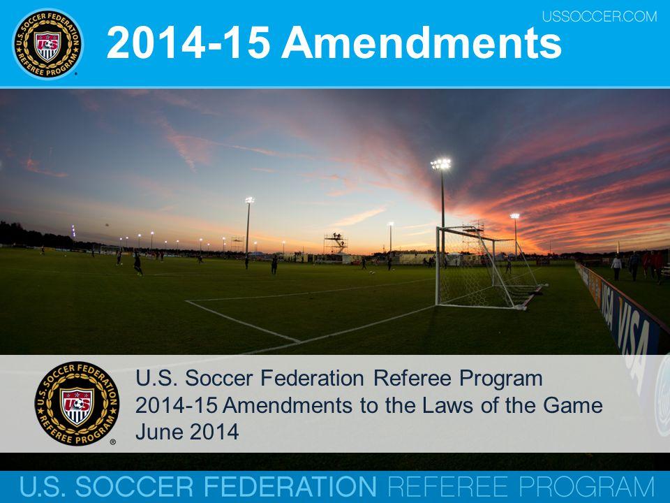 2014-15 Amendments U.S. Soccer Federation Referee Program