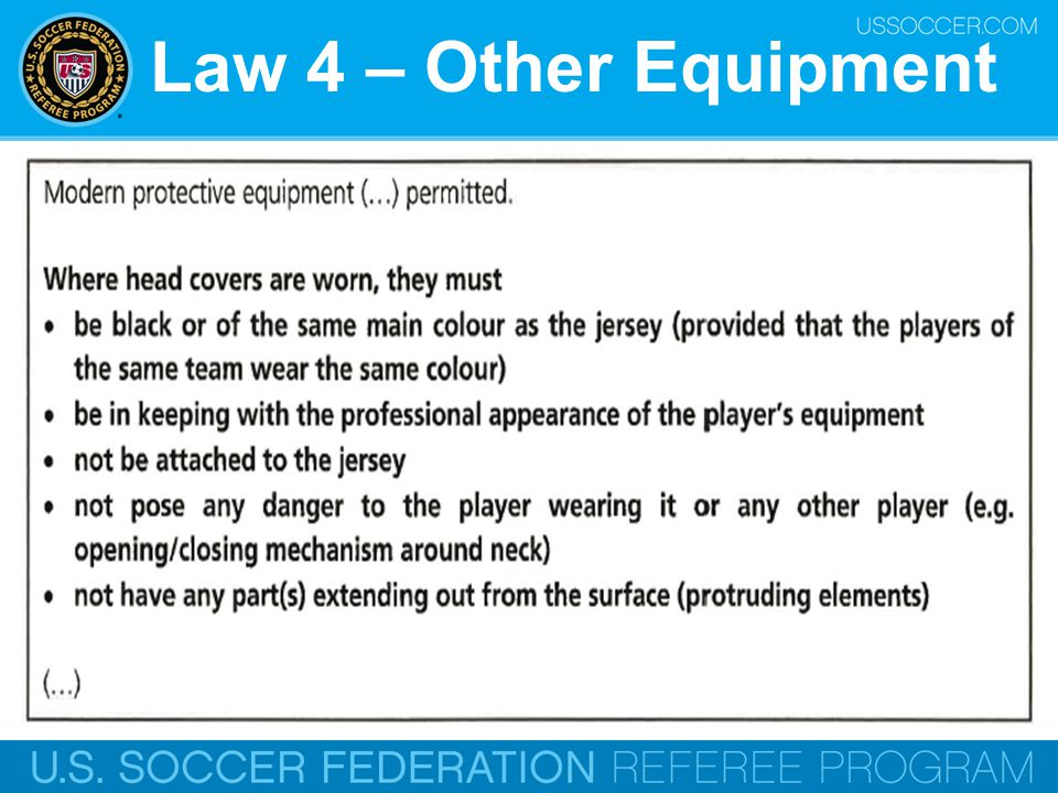 Law 4 – Other Equipment Two years ago, the IFAB approved a pilot project regarding the wearing of head coverings by female players.