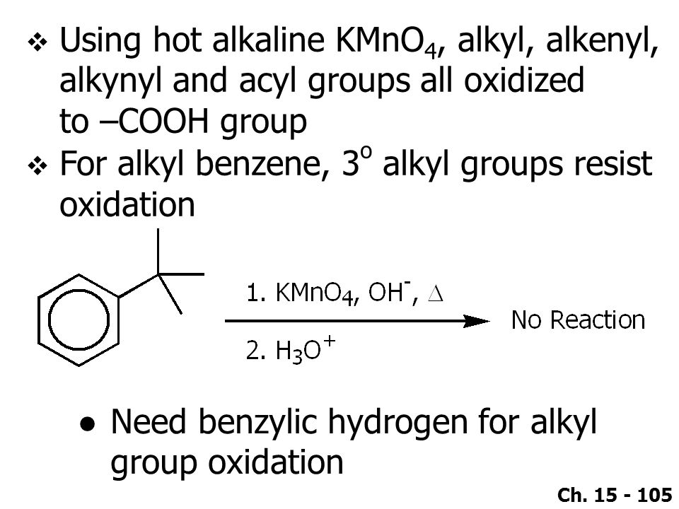 Using hot alkaline KMnO4, alkyl, alkenyl, alkynyl and acyl groups all oxidized to –COOH group
