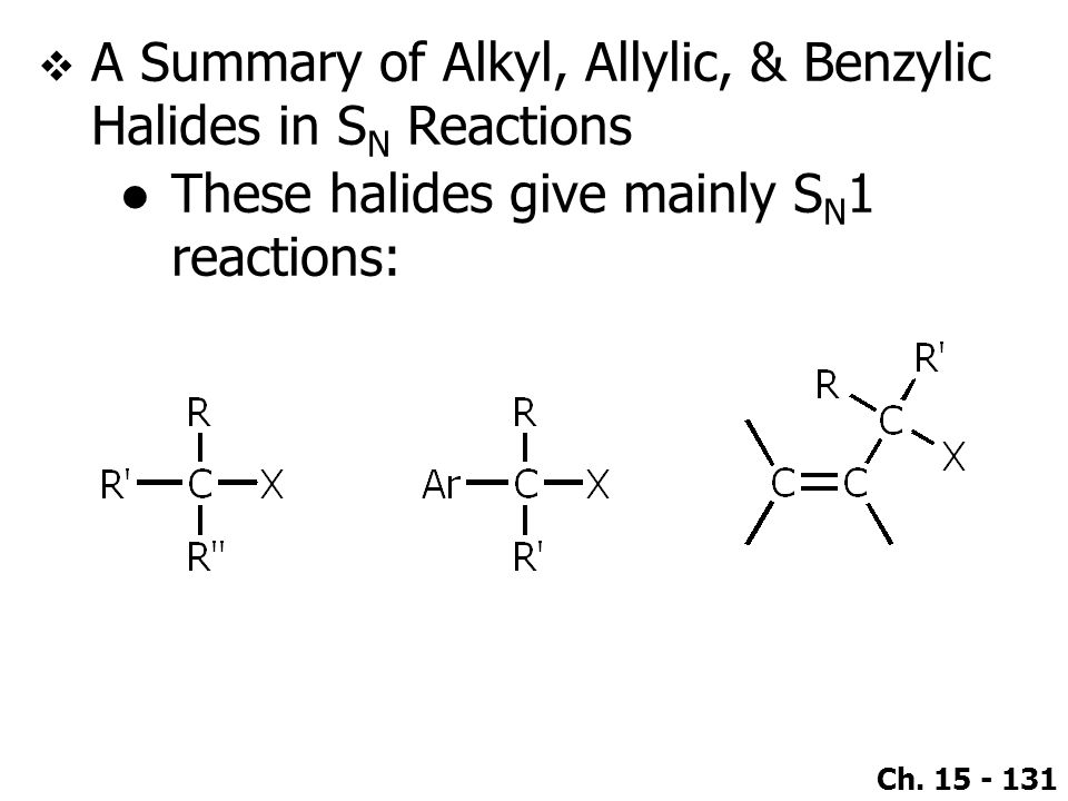 A Summary of Alkyl, Allylic, & Benzylic Halides in SN Reactions