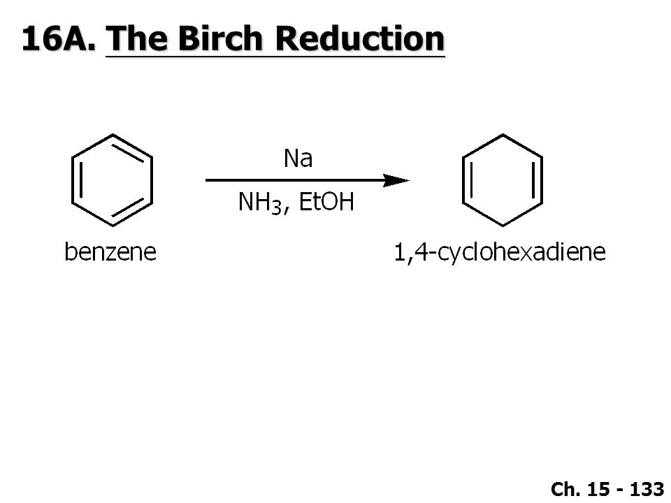 16A. The Birch Reduction