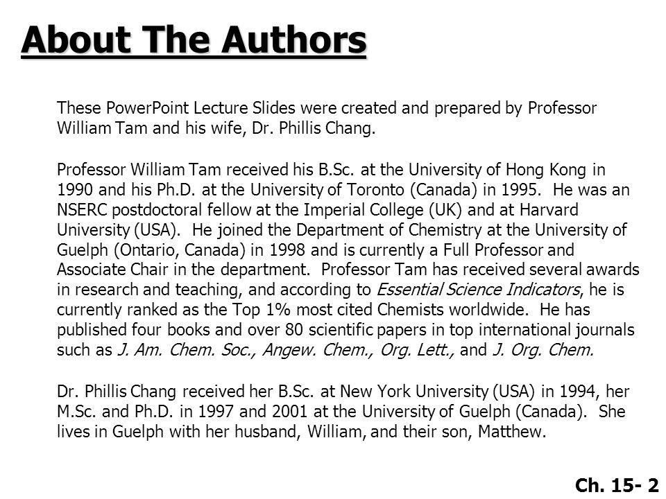 About The Authors These PowerPoint Lecture Slides were created and prepared by Professor William Tam and his wife, Dr. Phillis Chang.
