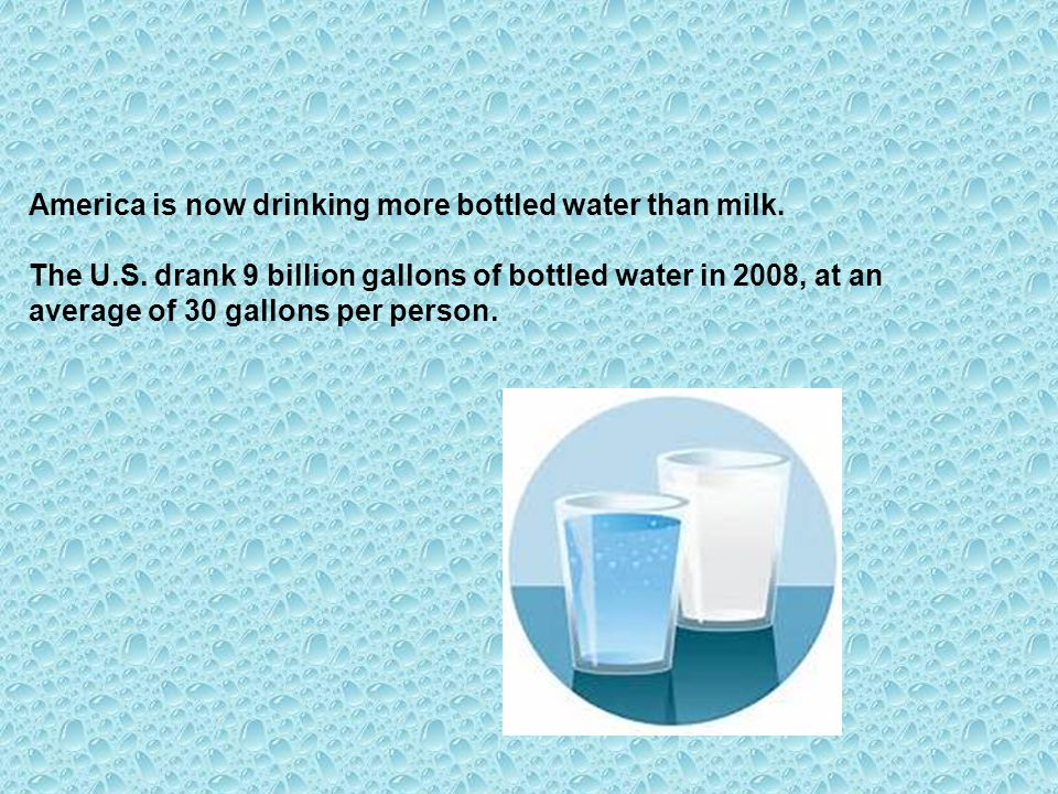 America is now drinking more bottled water than milk.