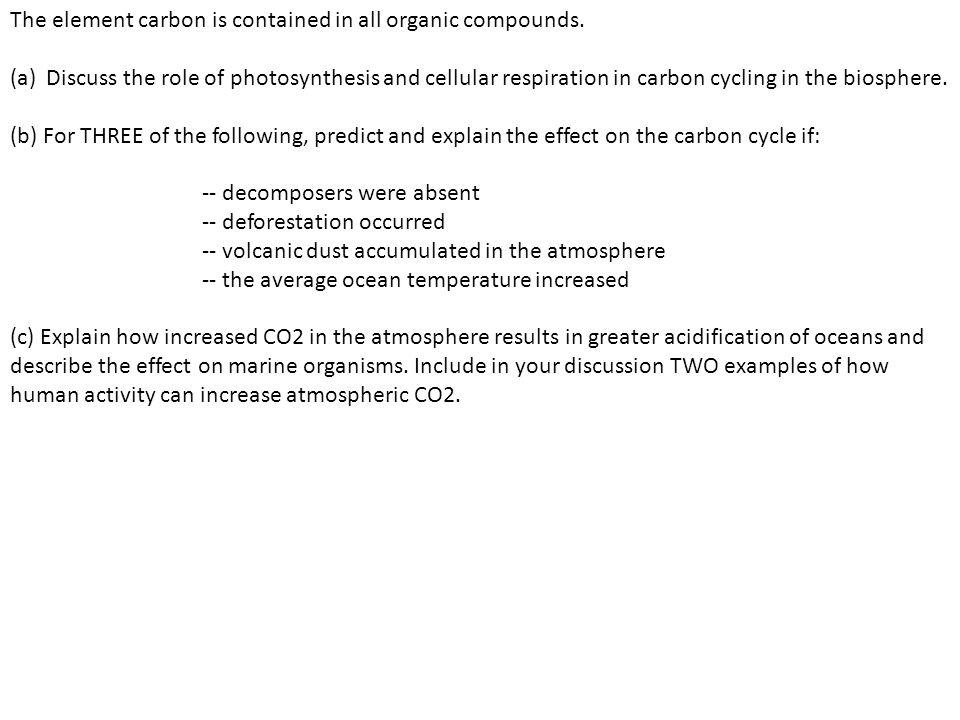 The element carbon is contained in all organic compounds.