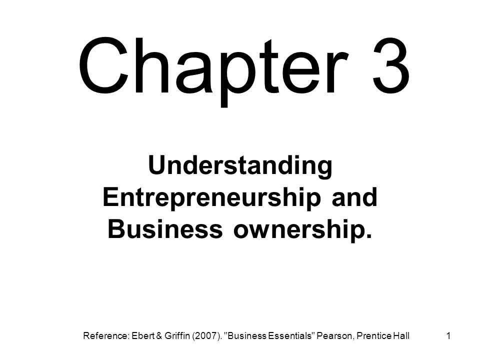 Understanding Entrepreneurship and Business ownership.