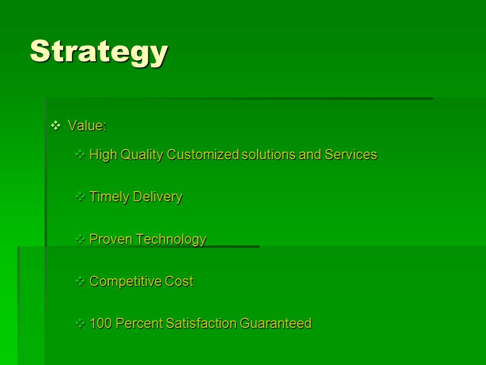 Strategy Value: High Quality Customized solutions and Services