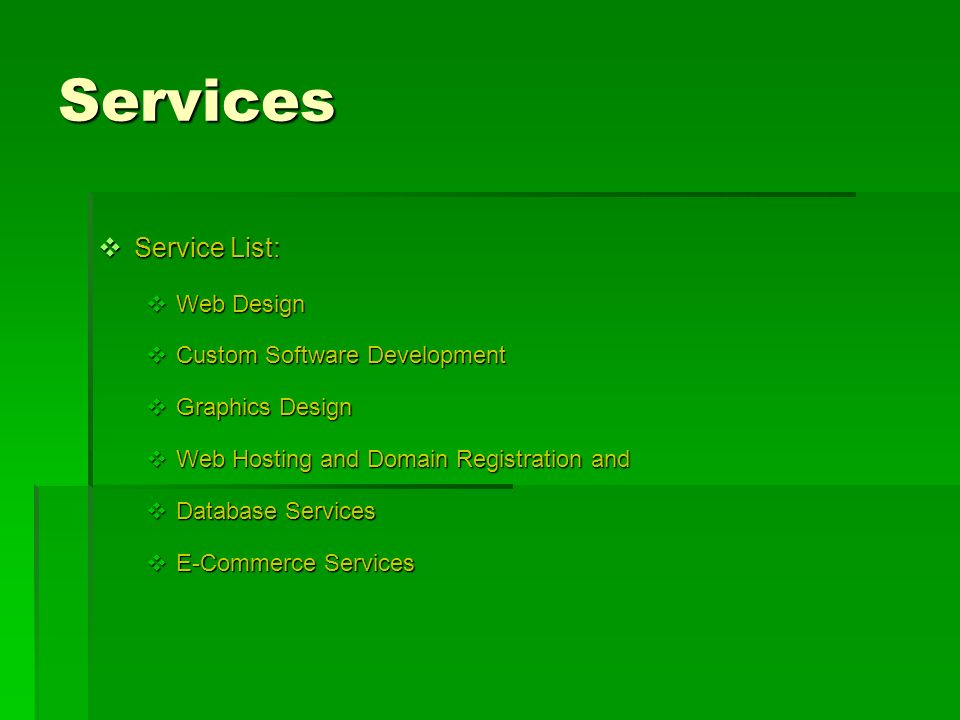 Services Service List: Web Design Custom Software Development