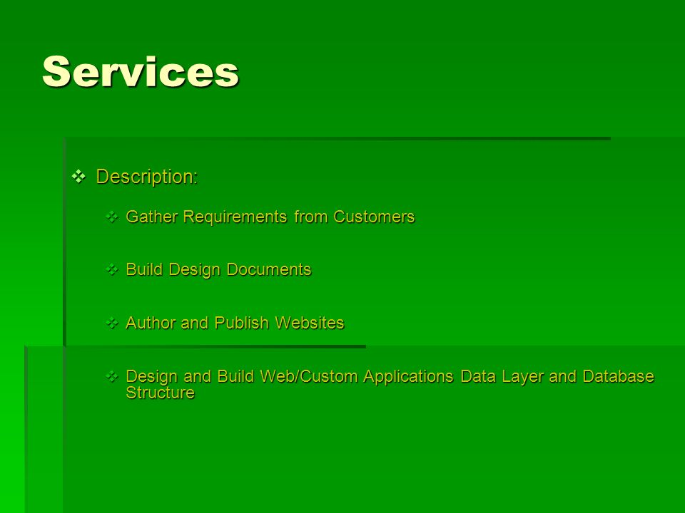 Services Description: Gather Requirements from Customers