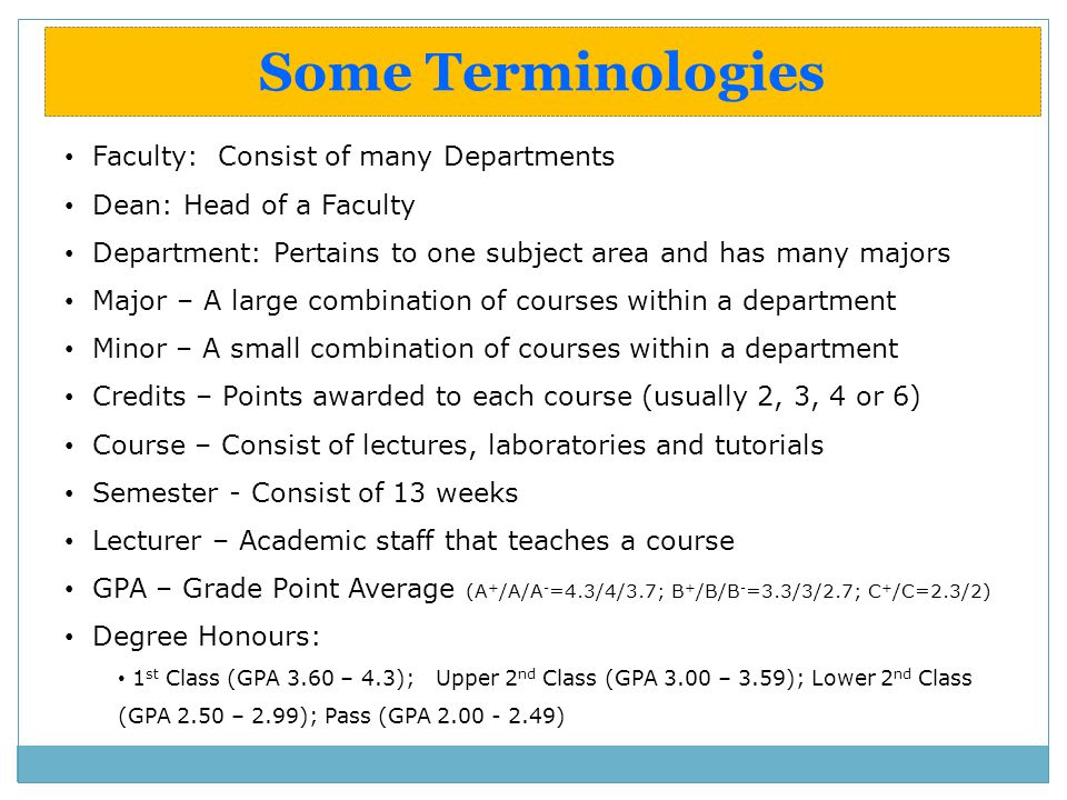 Some Terminologies Faculty: Consist of many Departments