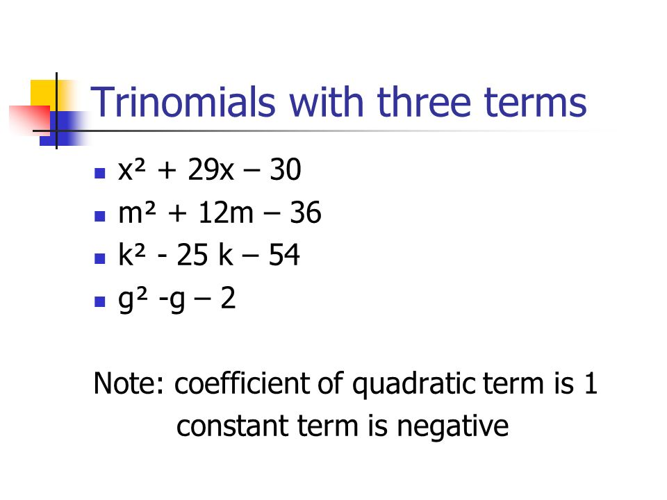 Trinomials with three terms