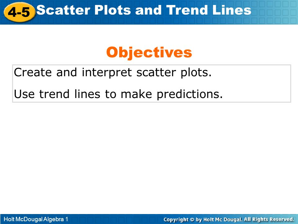 Objectives 4-5 Scatter Plots and Trend Lines