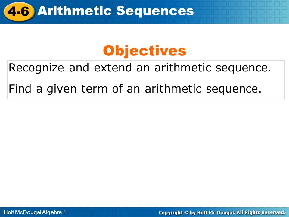 Objectives 4-6 Arithmetic Sequences