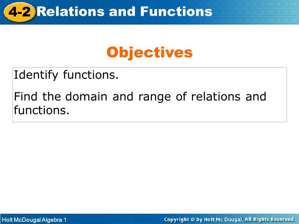 Objectives 4-2 Relations and Functions Identify functions.