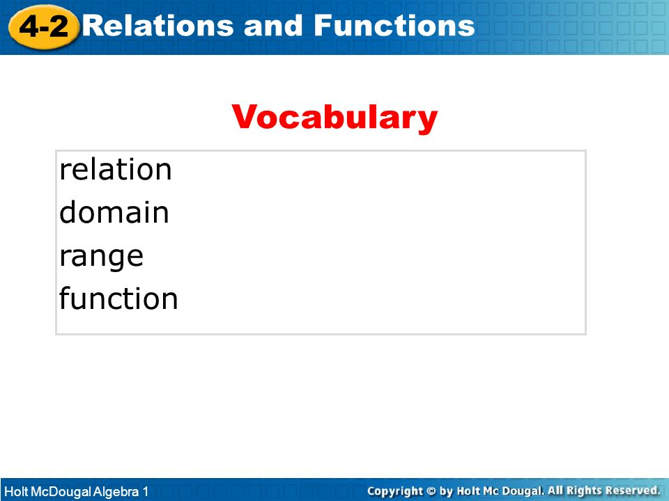 Vocabulary 4-2 Relations and Functions relation domain range function