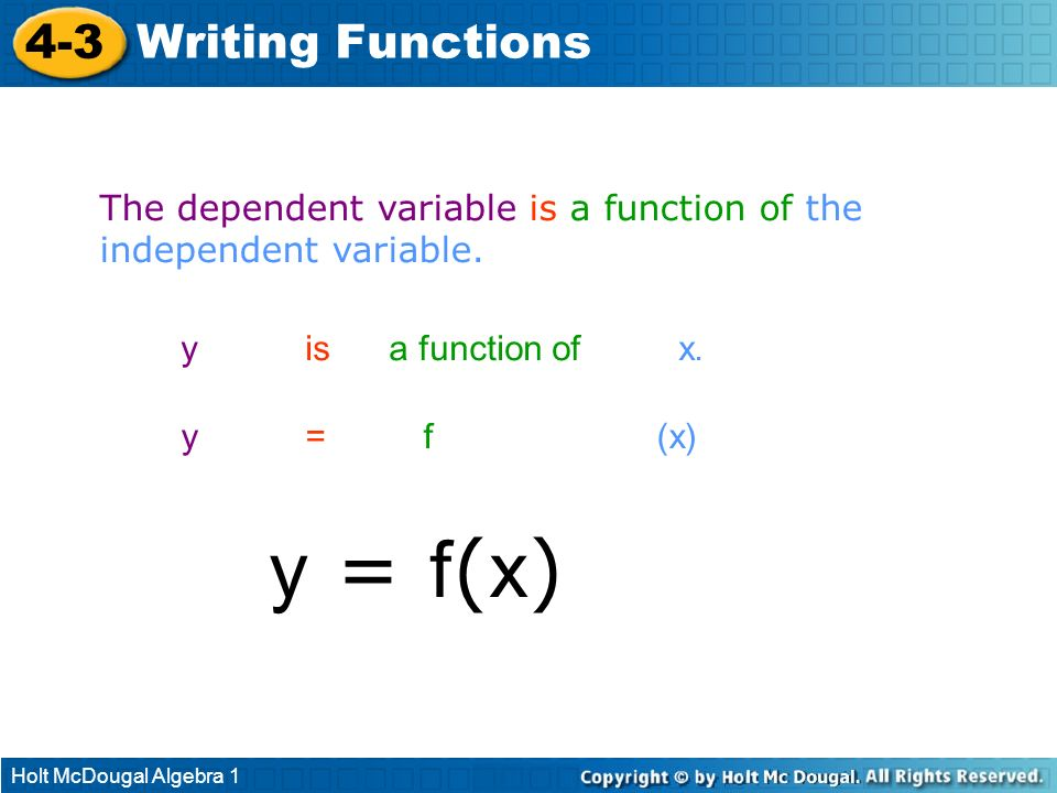 y = f(x) 4-3 Writing Functions