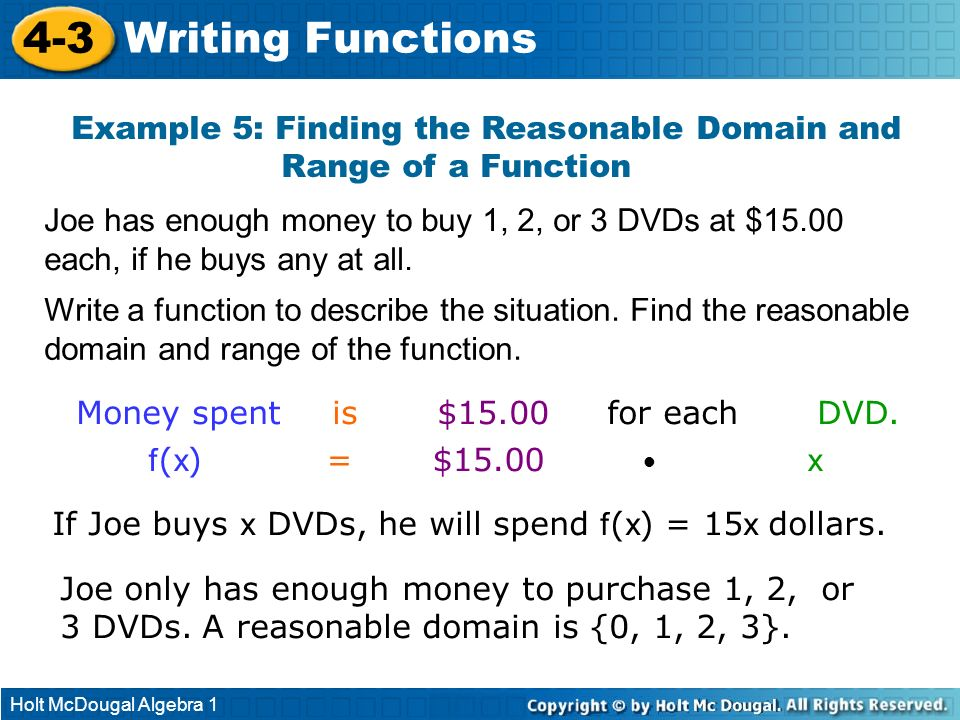 4-3 Writing Functions. Example 5: Finding the Reasonable Domain and Range of a Function.