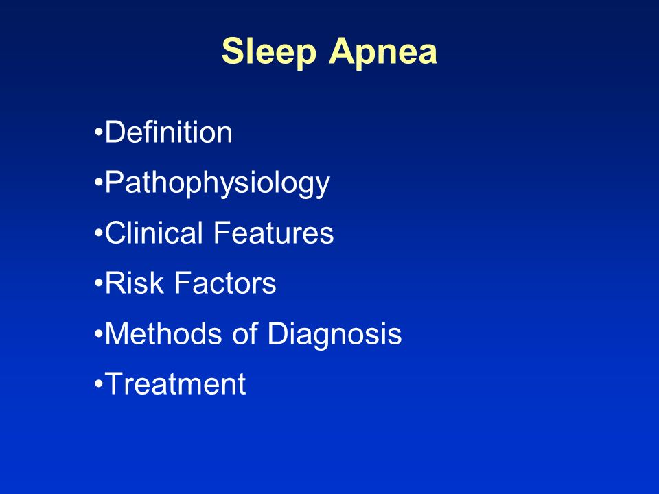 Sleep Apnea Definition Pathophysiology Clinical Features Risk Factors